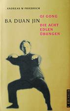 Buch Ba Duan Jin Andreas W Friedrich 8 Brokate Acht edle Übungen