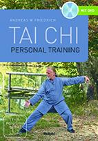 Tai Chi - Personal Training, Buch von Andreas W Friedrich, Tai Ji Quan, Tai Chi Chuan, Taijiquan